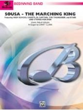 Sousa - The March King (featuring High School Cadets, El Capitan, The Thunderer, and Stars an